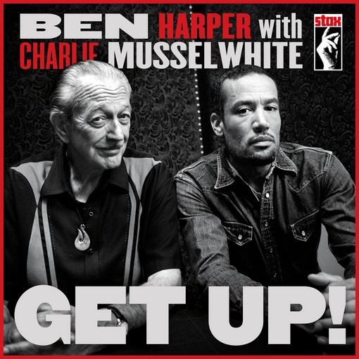 BEN-HARPER-with-CHARLIE-MUSSELWHITE-get-up
