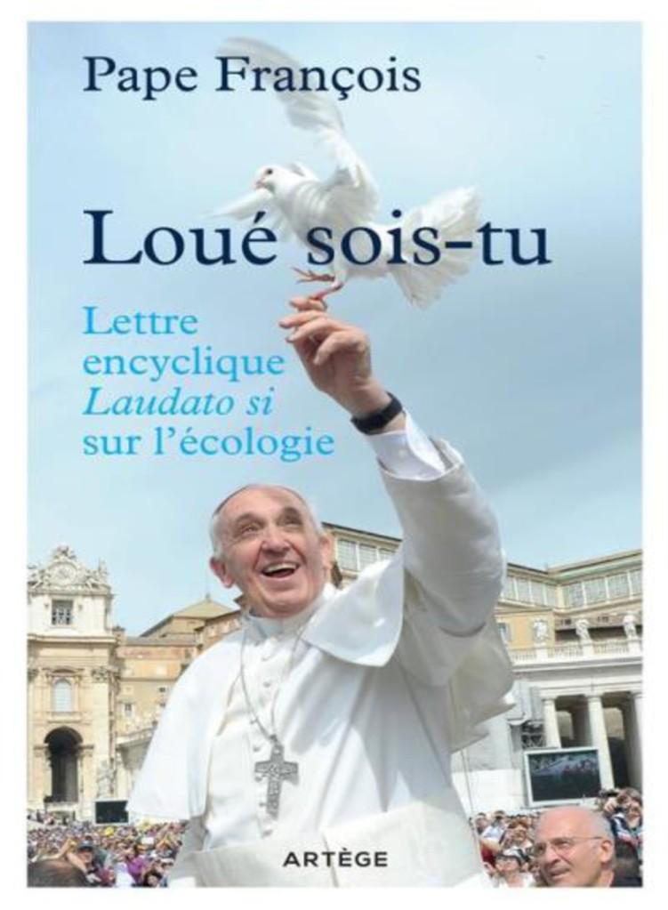 Loue_sois_tu_Lettre_encyclique_Laudato_Sii_sur_l_ecologie
